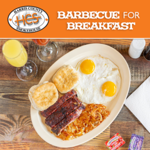You Know You're From Texas When You Have BBQ for Breakfast - Harris County Smokehouse